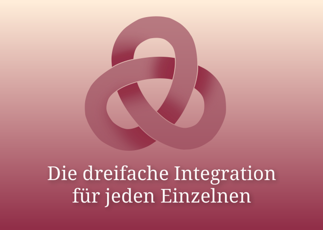 Die Dreifache Integration für jeden Einzelnen